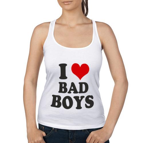 Женская майка борцовка  Фото 01, i love bad boys - я люблю плохих парней