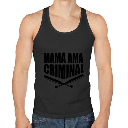 Mama ama criminal
