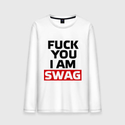 Fuck you i am swag