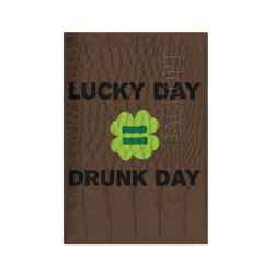 Lucky day = drunk day