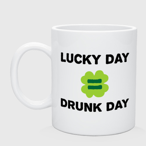 Кружка  Фото 01, Lucky day = drunk day