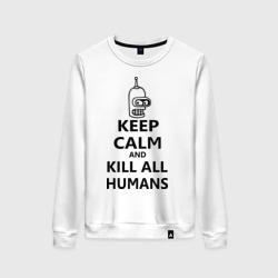 Keep calm and kill all humans