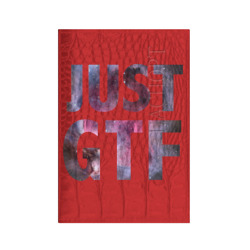 Just GTF
