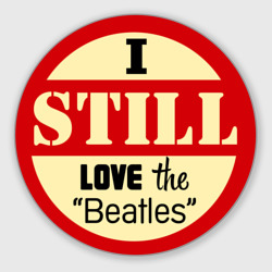 I still love the Beatles