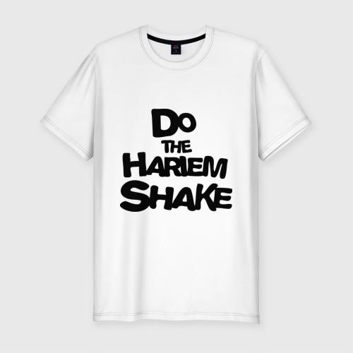 Мужская футболка премиум  Фото 01, Do the harlem shake надпись