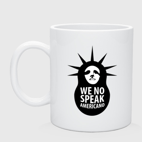 We no speak americano