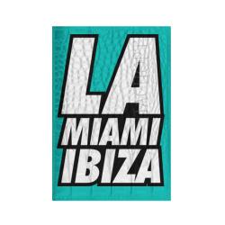 LA Miami Ibiza