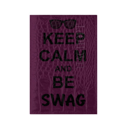 Keep calm and be swag