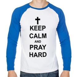 Keep calm and pray hard
