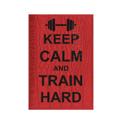 Keep  calm and train hard