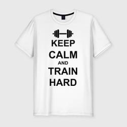 Keep  calm and train hard