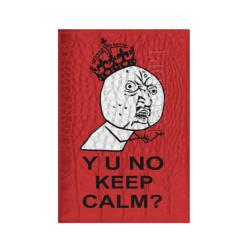Y u no keep calm?