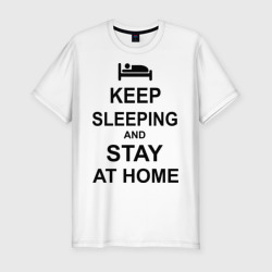 Keep sleeping and stay at home