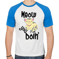 Meow you doin