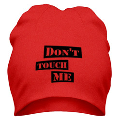 Don\'t touch me