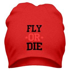 Fly or die.