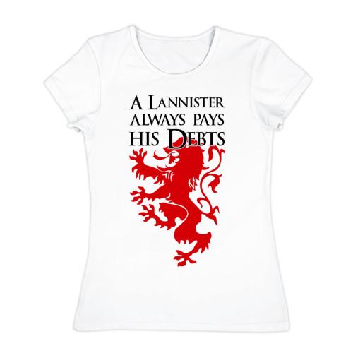 Женская футболка хлопок  Фото 01, A Lannister always pays his debts