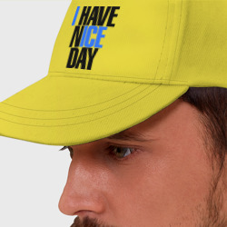 I have nice day