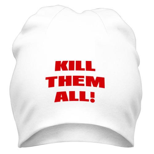 Шапка Kill them all от Всемайки