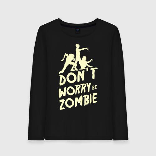 Женский лонгслив хлопок  Фото 01, Don't worry be zombie