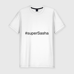 #superSasha