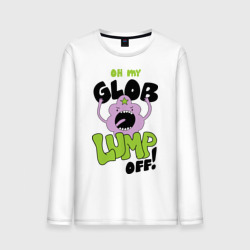 Oh my glob