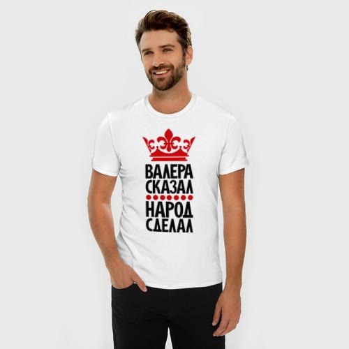 Мужская футболка премиум  Фото 03, Валера сказал, народ сделал