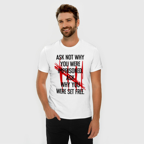 Мужская футболка премиум  Фото 03, Ask why you were set free