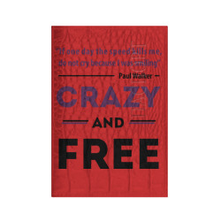 Crazy and free