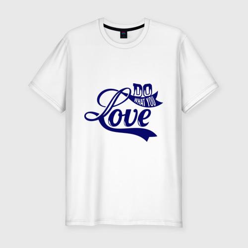 Мужская футболка премиум  Фото 01, Делай то что любишь