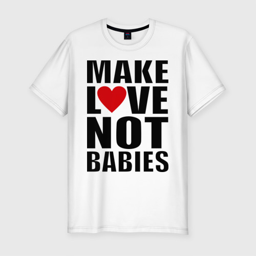 Мужская футболка премиум  Фото 01, Make love not babies