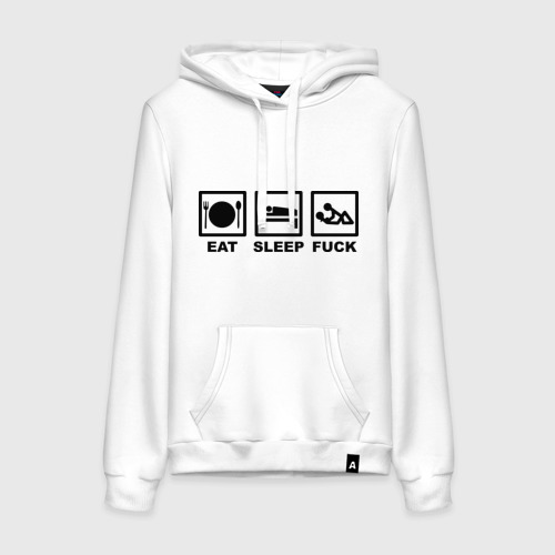 Eat sleep fuck