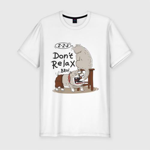 Мужская футболка премиум  Фото 01, Don't Relax Bro