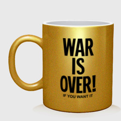 War is over if you want