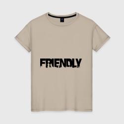 I'm friendly