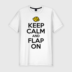 Keep calm and flap on