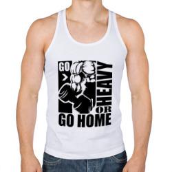Go heavy or go home