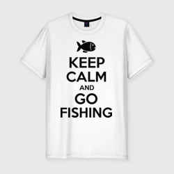 Keep calm and go fishing