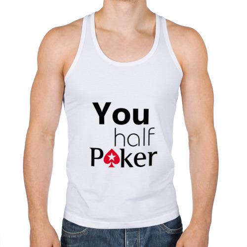 Мужская майка борцовка  Фото 01, You half Poker