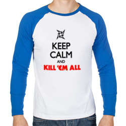 Keep Calm And Kill'Em All - интернет магазин Futbolkaa.ru