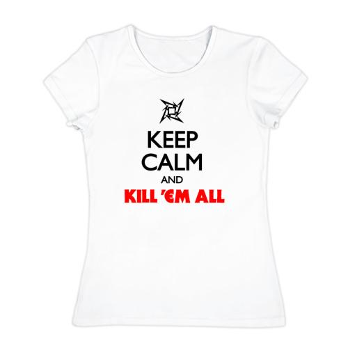 Женская футболка хлопок  Фото 01, Keep Calm And Kill'Em All