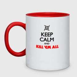Keep Calm And Kill'Em All