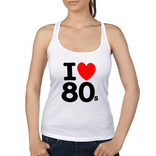 Женская майка борцовка  Фото 01, I Love 80's