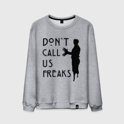 Don`t call us freak