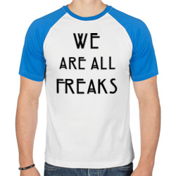 We all freaks