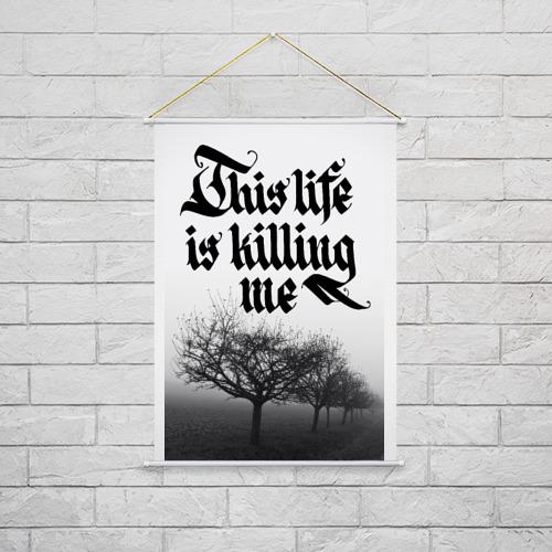 Тканевый плакат  Фото 02, This life is killing me