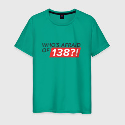Whos afraid of 138?!