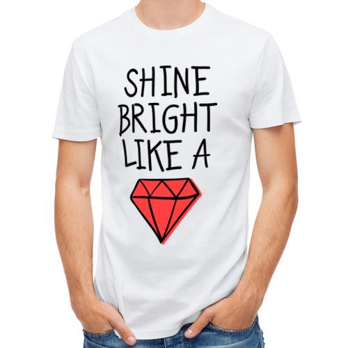 Мужская футболка полусинтетическая  Фото 01, Shine bright like a diamond