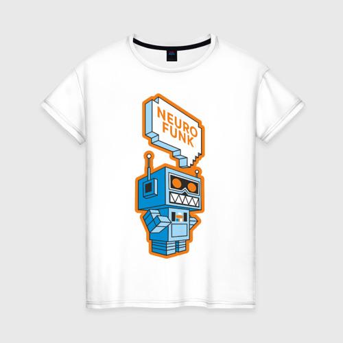Женская футболка хлопок Neurofunk Robot