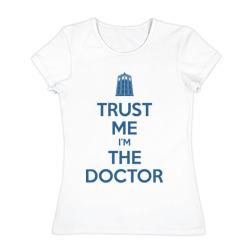 Trust me I'm the doctor - интернет магазин Futbolkaa.ru